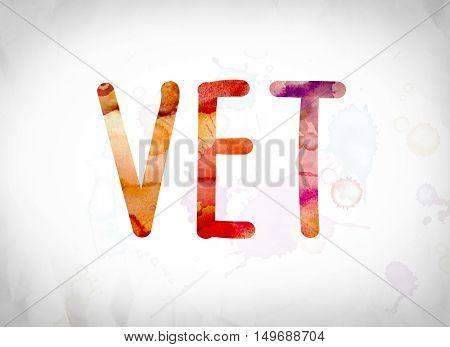 Vet Concept Watercolor Word Art