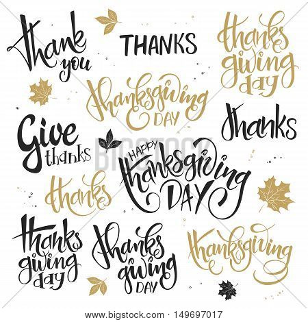 vector set of hand lettering thanksgiving day quotes - happy thanksgiving, give thanks and others, written in various styles.