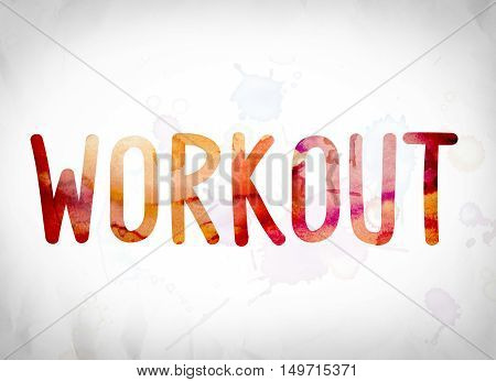 Workout Concept Watercolor Word Art