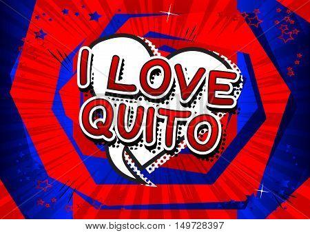 I Love Quito - Comic book style text.