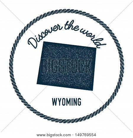 Wyoming Map In Vintage Discover The World Rubber Stamp. Hipster Style Nautical Postage Stamp, With R