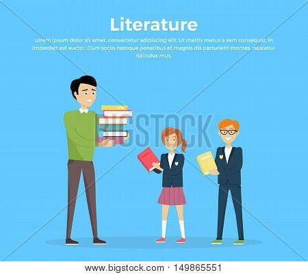 Literature reading concept. Vector in flat style. School lessons and library visiting. Teacher with pile of books and pupils with textbooks in hands standing on blue background.