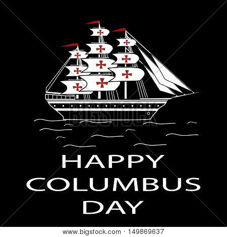 Happy Columbus Day ship white black background. Flat design vector illustration.