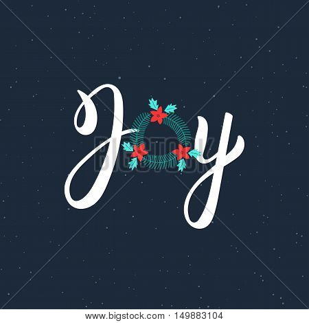 Joy hand drawn modern brush lettering inscription. Lettering Noel text with Christmas wreath. Holiday design art print for posters greeting cards design. Vector illustration