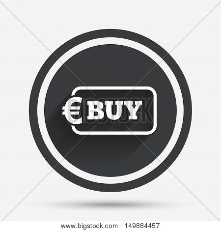 Buy sign icon. Online buying Euro eur button. Circle flat button with shadow and border. Vector