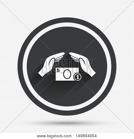 Protection paper money sign icon. Hands protect cash symbol. Money or savings insurance. Circle flat button with shadow and border. Vector