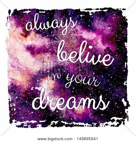 Belive in Your Dreams Text and Watercolor Bright Pink Galaxy