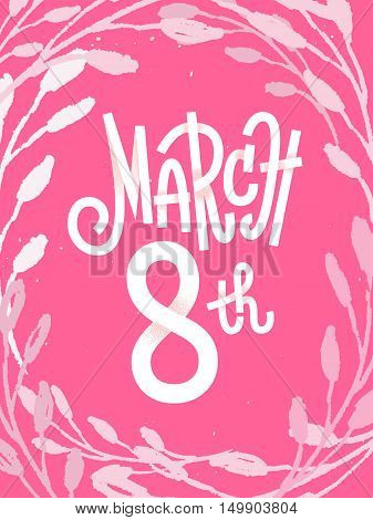 March 8Th, Pink Feminine Greeting Card For International Women's Day With White Custom Lettering On