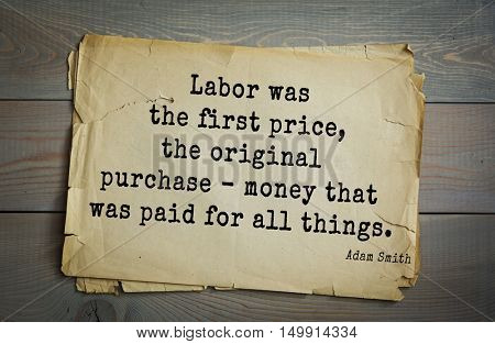TOP-20. Aphorism by Adam Smith - the Scottish economist, philosopher-ethics.