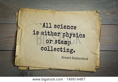 TOP-5. Aphorism by Ernest Rutherford (1871 - 1937) - British physicist,