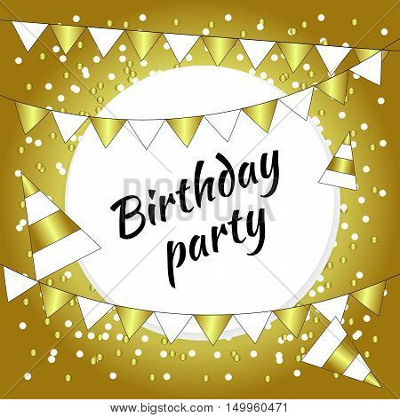 Gold card birthday party. Vector greeting card invitation. Gold frame flyer banner poster ad holiday background with confetti flags caps round space for text
