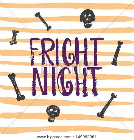 Fright night - Halloween party hand drawn lettering phrase card.