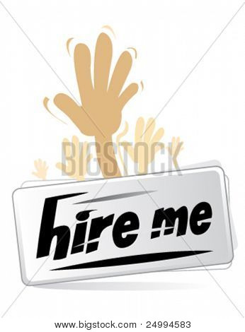 hire me  - sign for job and employment concepts