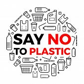 Say No To Plastice Text And Plastice Package Line Icons Sign Around Circle Vector Design poster