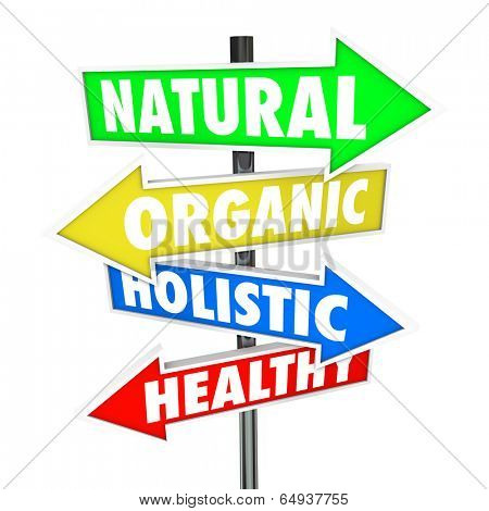 Nutrition, Organic, Holistic and Healthy words on arrow signs