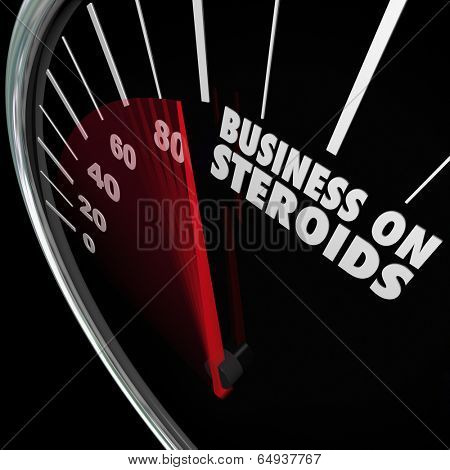 Business on Steroids strong powerful improved sales measure results
