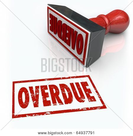 Overdue word red stamp late missed payment delayed response