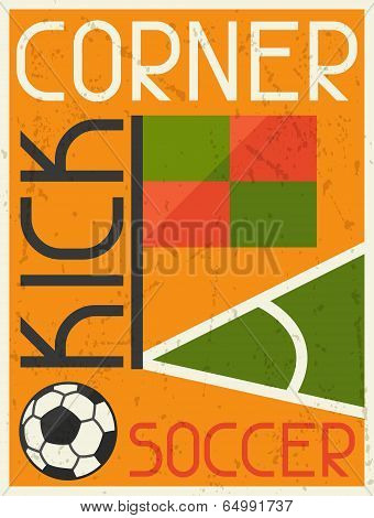 Soccer Conner Kick. Retro poster in flat design style.