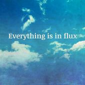 pic of flux  - Everything is in flux - JPG
