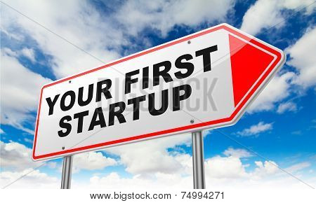 Your First Startup on Red Road Sign.