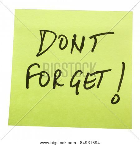 Don't Forget text written on an adhesive note