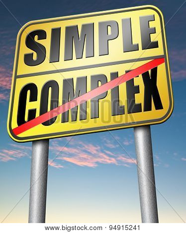 simple or complexity keep it easy and simplify solve difficult problems with simplicity or complex solution