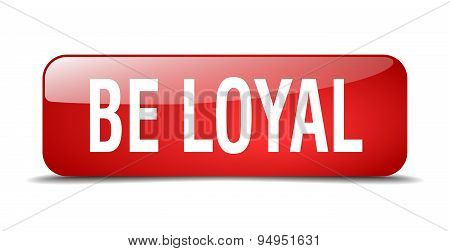 Be Loyal Red Square 3D Realistic Isolated Web Button