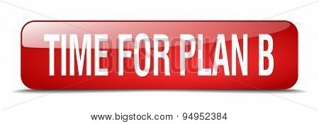 Time For Plan B Red Square 3D Realistic Isolated Web Button