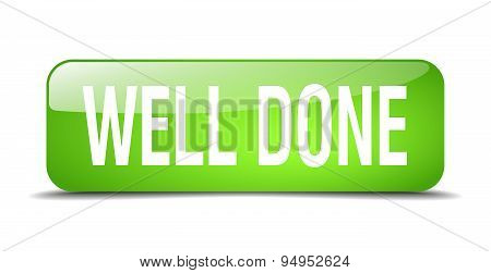 Well Done Green Square 3D Realistic Isolated Web Button
