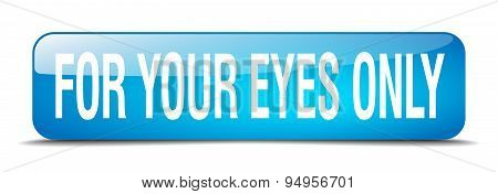 For Your Eyes Only Blue Square 3D Realistic Isolated Web Button