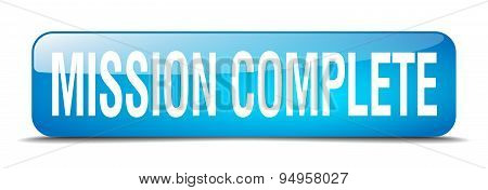 Mission Complete Blue Square 3D Realistic Isolated Web Button
