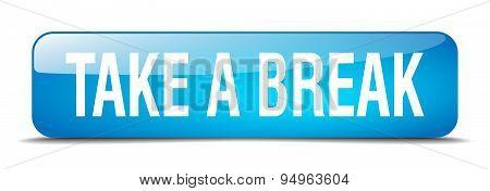 Take A Break Blue Square 3D Realistic Isolated Web Button