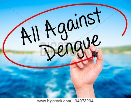 Man Hand writing All Against Dengue with black marker on visual screen.