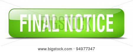 Final Notice Green Square 3D Realistic Isolated Web Button
