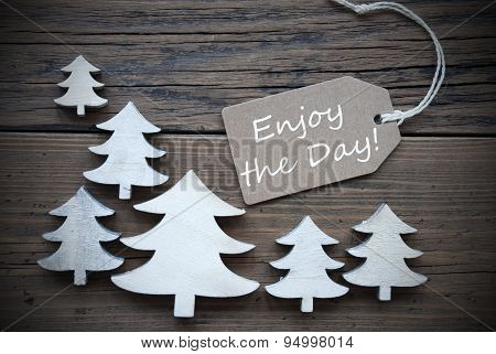 Label And Christmas Trees With Enjoy The Day
