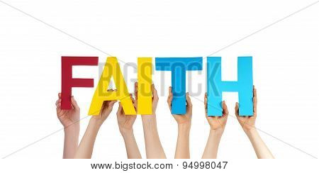 People Hands Holding Colorful Straight Word Faith