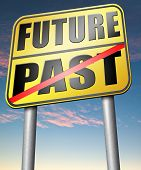 image of past future  - past future predict and forecast near future fortune telling and forecast evolution and progress road sign  - JPG