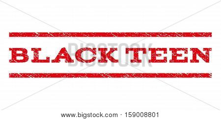 Black Teen watermark stamp. Text caption between horizontal parallel lines with grunge design style. Rubber seal stamp with dirty texture. Vector red color ink imprint on a white background.
