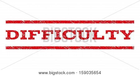 Difficulty watermark stamp. Text caption between horizontal parallel lines with grunge design style. Rubber seal stamp with unclean texture. Vector red color ink imprint on a white background.