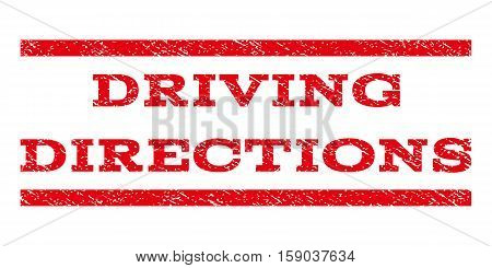 Driving Directions watermark stamp. Text caption between horizontal parallel lines with grunge design style. Rubber seal stamp with dust texture. Vector red color ink imprint on a white background.