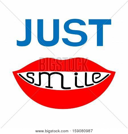 Just smile. Inspirational quote. Vector illustration for poster, greeting card, apparel, t-shirt print.