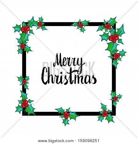 Merry Christmas. Hand drawn design element, black clip-art isolated on white. Sprig of Holly on black frame. Useful for Christmas and New Year greeting card, poster, flyer