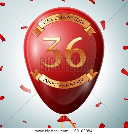 Red balloon with golden inscription thirty six years anniversary celebration and golden ribbons on grey background and confetti. Vector illustration