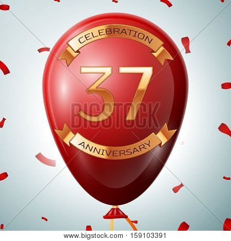 Red balloon with golden inscription thirty seven years anniversary celebration and golden ribbons on grey background and confetti. Vector illustration