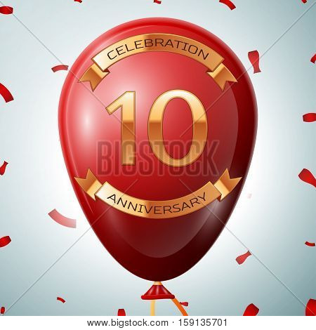 Red balloon with golden inscription ten years anniversary celebration and golden ribbons on grey background and confetti. Vector illustration