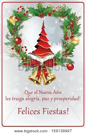 Spanish greeting card for Christmas and New Year. May the New Year bring you happiness, peace and prosperity! Happy Holiday! (Que el Nuevo Ano les traiga alegria, paz y Prosperidad! Felices Fiestas!)
