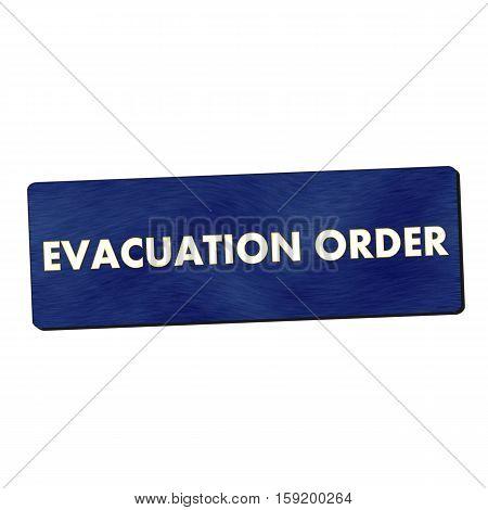 evacuation order white wording on blue wood background