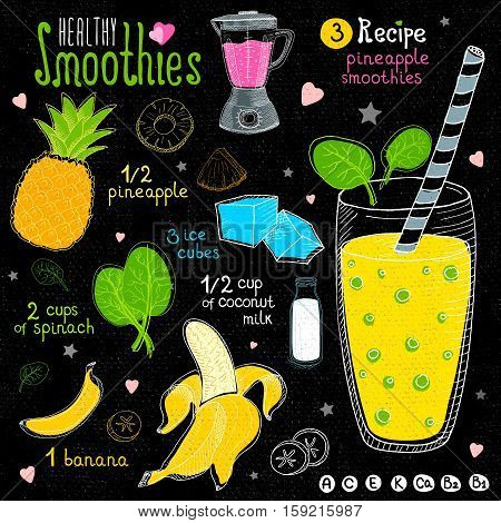 Healthy smoothie chalkboard set, With illustration of ingredients, glass, stars, hearts and vitamin, Hand drawn in sketch style. Pineapple smoothie. Banana, pineapple, spinach, coconut milk.