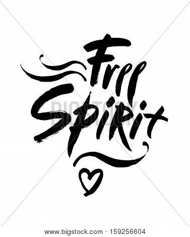 Free spirit vector lettering illustration. Hand drawn phrase. Handwritten modern brush calligraphy for invitation and greeting card t-shirt prints and posters