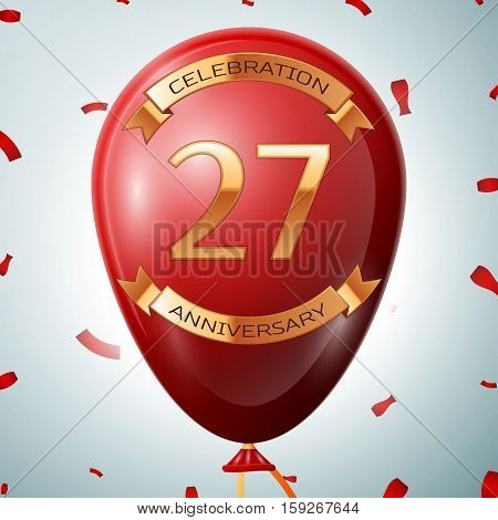 Red balloon with golden inscription twenty seven years anniversary celebration and golden ribbons on grey background and confetti. Vector illustration